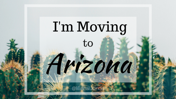 Moving to Arizona @lillianalucinda